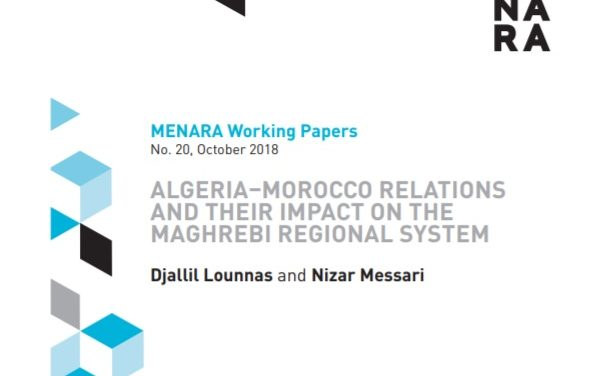 ALGERIA–MOROCCO RELATIONS AND THEIR IMPACT ON THE MAGHREBI REGIONAL SYSTEM / Djallil Lounnas and Nizar Messari
